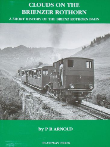 Clouds on the Brienzer Rothorn - A Short History of the Brienz Rothorn Bahn
